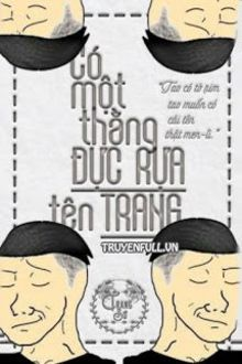 Có Một Thằng Đực Rựa Tên Trang
